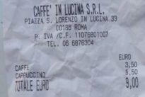 Roma, caffè e cappuccio: scontrino da guinness, commessa paga 9 euro